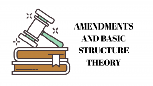 Amendments and basic structure theory
