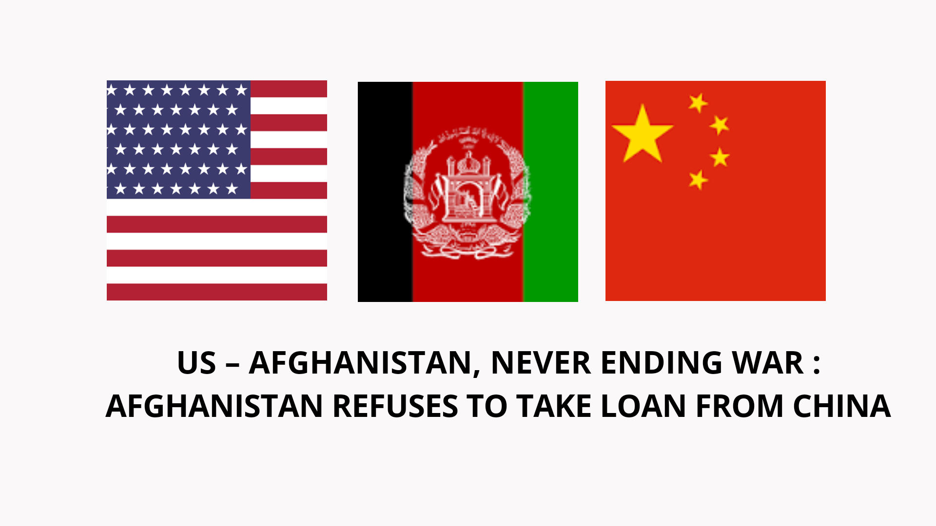 USA Afghanistan and China